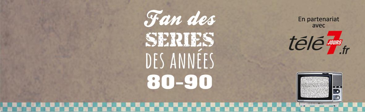 Fan-des-series-des-annees-80-90-tele-7-Jours