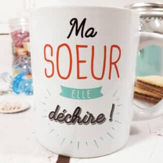 """Mug """"Ma soeur elle déchire !"""" - Cadeau Soeur"""