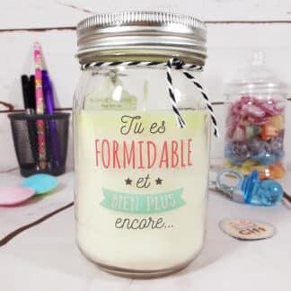 """Bougie jar """"Tu es FORMIDABLE et bien plus encore..."""" - Idée cadeau"""