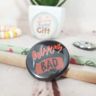 "Badge ""Who's bad"""