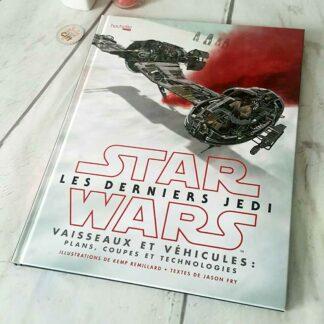 Livre Star Wars - Les derniers Jedi Vaisseaux et véhicules