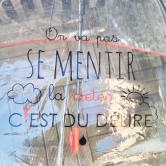 """Parapluie cloche humour - """"On va pas se mentir la météo c'est du délire"""" - Rouge & transparent"""